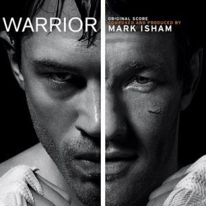 Mark Isham - Warrior [Original Motion Picture Soundtrack] (2011)