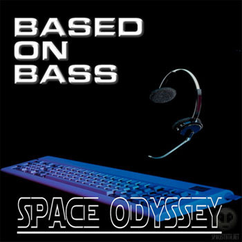 Based On Bass - Space Odyssey (2007) (LOSSLESS)