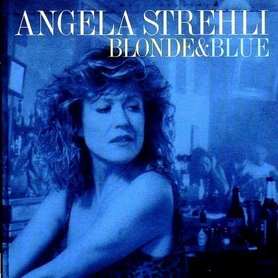 Angela Strehli - Blonde and Blue (1993)