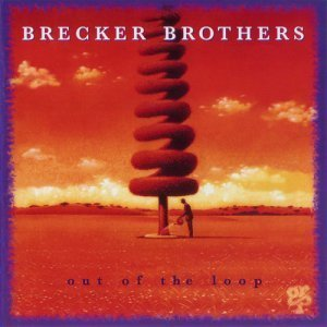 The Brecker Brothers - Out Of The Loop (1994)