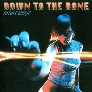 Down To The Bone - Future Boogie (2009)