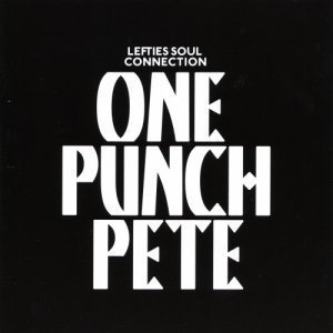 Lefties Soul Connection - One Punch Pete (2011)