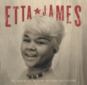 Etta James - The Essential Modern Records Collection (2011)