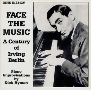 Dick Hyman - Face the Music: A Century of Irving Berlin (1987)