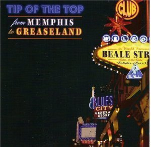 Tip Of The Top - From Memphis to Greaseland (2011)