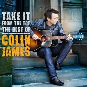 Colin James - Take It From The Top (2011)
