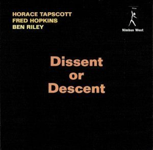 Horace Tapscott - Dissent or Descent (1998)