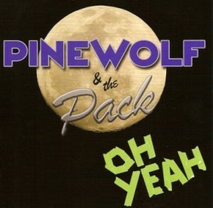 Pinewolf & the Pack - Oh Yeah! (2011)