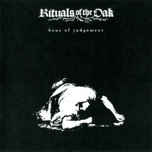 Rituals Of The Oak - Hour Of Judgement (2009)