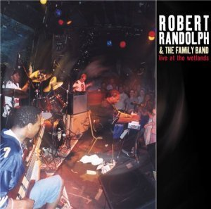 Robert Randolph & The Family Band - Live At The Wetlands (2002)