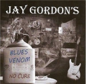 Jay Gordon's Blues Venom - No Cure (2011)