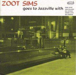 Zoot Sims Quintet - Zoot Sims Goes to Jazzville (1956/2004)