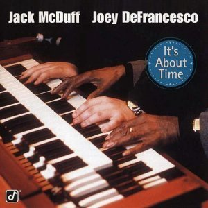 Jack McDuff & Joey DeFrancesco - It's About Time (1996)