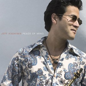 Jeff Kashiwa - Peace Of Mind (2004)