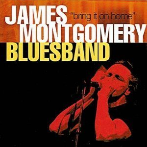James Montgomery Bluesband - Bring It On Home (2001)