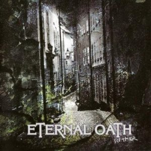 Eternal Oath - Wither (2005) [APE]