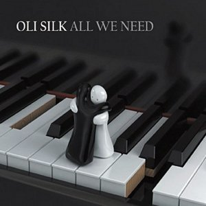 Oli Silk - All We Need (2010)
