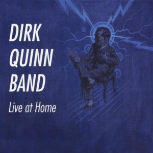 Dirk Quinn Band - Live At Home (2012)