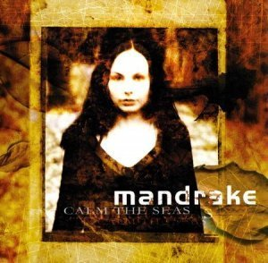 Mandrake - Calm The Seas (2003)