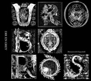 Dir En Grey - Uroboros [Remastered & Expanded] (2012)