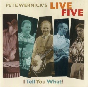 Pete Wernick's Live Five - I Tell You What!