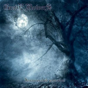 Grave Flowers - Incarcerated Sorrows (2005)