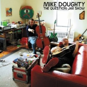 Mike Doughty ? The Question Jar Show (2012)