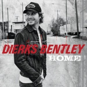 Dierks Bentley - Home (2012)
