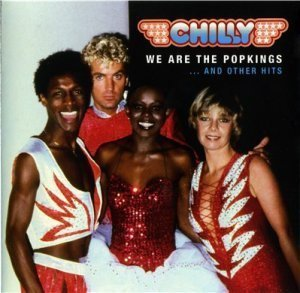 Chilly - We Are The Popkings ... And Other Hits (2011)