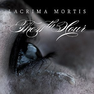 The 11th Hour - Lacrima Mortis (2012)