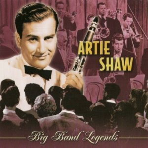 Artie Shaw - The Best Of/ Big Band Legends
