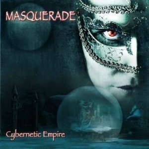 Masquerade - Cybernetic Empire (2010)