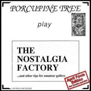 Porcupine Tree – The Nostalgia Factory (1990 Reissue 2008)