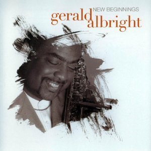 Gerald Albright - New Beginnings (2006)