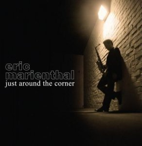 Eric Marienthal - Just Around The Corner (2007)