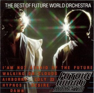 Future World Orchestra - The Best Of Future World Orchestra (1987)