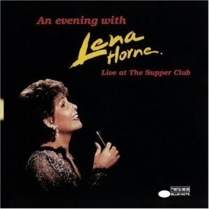 Lena Horne : An Evening With Lena Horne - Live At The Supper Club (1995)