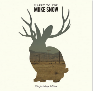 Miike Snow - Happy to You (The Jackalope Edition) 2011