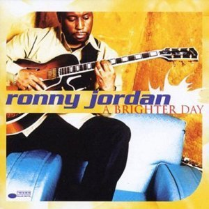 Ronny Jordan - A Brighter Day (2000)