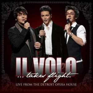 Il Volo Takes Flight - Live From The Detroit Opera House (2012)