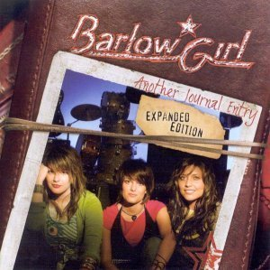 Barlow Girl - Another Journal Entry (Expanded Edition) 2006
