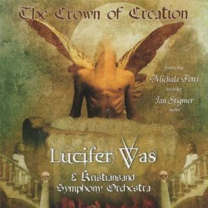 Lucifer Was - The Crown of Creation (2010)
