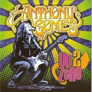 Anthony Gomes - Up 2 Zero (2012)