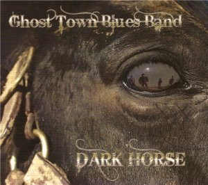 Ghost Town Blues Band - Dark Horse (2012)