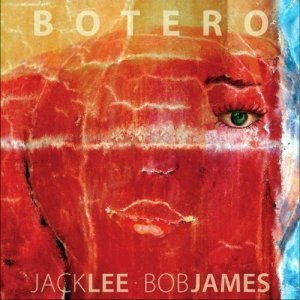 Jack Lee & Bob James - Botero (2009)