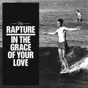 The Rapture - In the Grace of Your Love (2011)