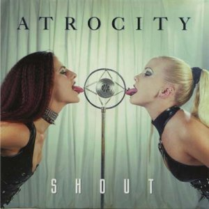 Atrocity - Shout (Single) 1997