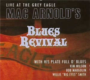 Mac Arnold & Plate Full O' Blues - Mac Arnold's Blues Revival (2011)