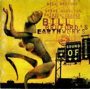 Bill Bruford's Earthworks - The Sound of Surprise (2001)