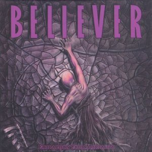 Believer - Extraction From Mortality (1989,Re-Released 2007)